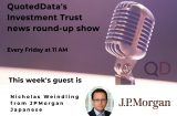 James Carthew's investment trust weekly news round-up show – guest speaker Nicholas Weindling from JPMorgan Japanese